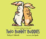 Two Bunny Buddies by Kathryn O. Galbraith, illustrated by Joe Cepeda, out 3/4/2014!