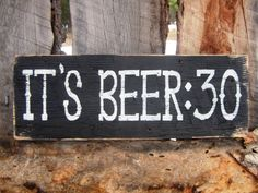 Items similar to Beer Sign It's Beer 30 Sign Beer 30 Man Cave Bar Sign Western Sign Old West Sign Saloon Sign Montana Made Cabin Lodge Decor Rustic Bar Sign on Etsy Old Wood Projects, Wood Projects That Sell, Wood Crafts, Diy Projects, Man Cave Signs, Man Cave Bar, Beer Signs, Diy Signs, Funny Bar Signs