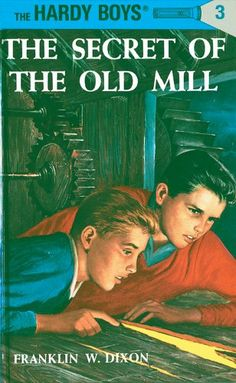 Hardy Boys 03: The Secret of the Old Mill (The Hardy Boys) by Franklin W. Dixon