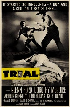 TRIAL - Glenn Ford - Dorothy McGuire - Arthur Kennedy - John Hodiak - Katy Jurado - Rafael Campos - Juano Hernandez - Based on novel by Don M. Mankiewicz - Directed by Mark Robson - MGM - Movie Poster. Classic Movie Posters, Movie Poster Art, Classic Films, Film Posters, Retro Posters, Movie Photo, I Movie, Movie Theater, Theatre