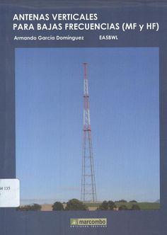 """García Domínguez, Armando. """"Antenas verticales para bajas frecuencias (MF y HF)"""". 2 ejemplares"""