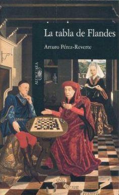 LA TABLA DE FLANDES por ARTURO PEREZ-REVERTE | Literazee
