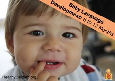 Baby Language Development - 8 to 12 Month Milestones from the AAP. Visit www.HealthyChildren.org. #mama #dada #words #milestone