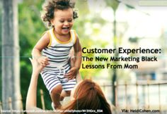 5 Customer Experience Lessons From Your Mother