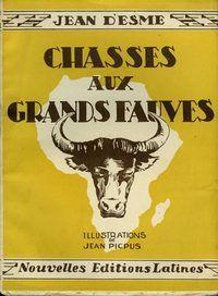 D'Esme. Chasses aux grands fauves. 1947