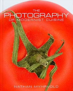 2014 PubWest Book Design Awards - Photography Book, Bronze (tie) - The Photography of Modernist Cuisine (The Cooking Lab)