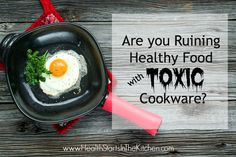Health Starts in the Kitchen – Don't Ruin your Healthy Food with Toxic Cookware & Xtrema Giveaway