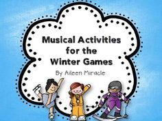 Musical Activities for the Winter Games--rhythmic, melodic, and other activities for grades K-5!