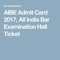 AIBE Admit Card 2017, All India Bar Examination Hall Ticket