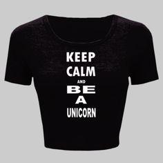 Keep Calm and Be Unicorn - Ladies' Crop Top