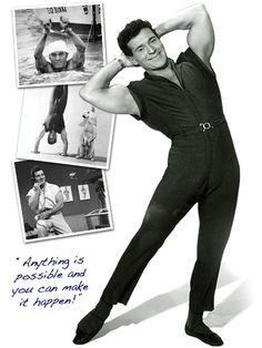Jack Lalanne   - One of the first shows on our TV in 1952. He was a pioneer.