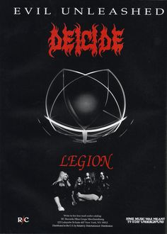 """Deicide - Legion, August 1992 Back when Roadrunner/Roadracer/RC/whatever used to put """"Some music was meant to stay underground"""" on their ads, as opposed to selling frat-rock CDs at Walmart, like they do now."""