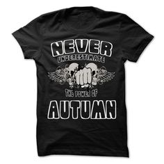 Never Underestimate The Power Of ... AUTUMN - 999 Cool Name Shirt ! T Shirts, Hoodies. Check price ==► https://www.sunfrog.com/LifeStyle/Never-Underestimate-The-Power-Of-AUTUMN--999-Cool-Name-Shirt-.html?41382 $22.25