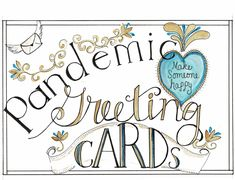 Make someone happy by sending them a Pandemic themed greeting card! Noracreated.com or nora_lheureux Greeting Cards, Happy, How To Make, Ser Feliz, Being Happy