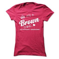 It's A Brown Thing T Shirts, Hoodies. Check Price ==► https://www.sunfrog.com/Names/Its-A-Brown-Thing-ncfds-Ladies.html?41382