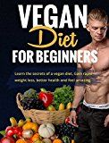 Free Kindle Book -   Vegan Diet For Beginners: Learn the Secrets of a Vegan Diet, Achieve Rapid Weight Loss, Better Health and Feel Amazing (Vegan weight loss, health, weight loss) Check more at http://www.free-kindle-books-4u.com/arts-photographyfree-vegan-diet-for-beginners-learn-the-secrets-of-a-vegan-diet-achieve-rapid-weight-loss-better-health-and-feel-amazing-vegan-weight-loss-health-weight-loss/