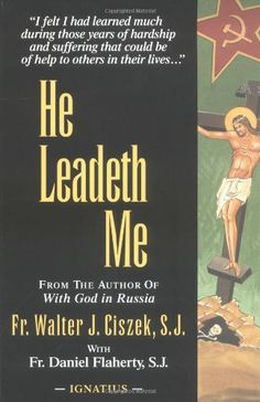 He Leadeth Me by Fr. Walter Ciszek S.J.. $9.05. Publisher: Ignatius Press (February 1, 1995). Publication: February 1, 1995