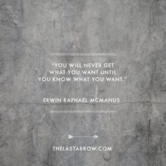 THE LAST ARROW IS YOUR ROADMAP TO A LIFE THAT DEFIES ODDS AND ALTERS DESTINIES.THE LASTARROWSAVE NOTHING FOR THE NEXT LIFEUSE SCROLLORDER NOWARROW Erwin Mcmanus, Know What You Want, Strong Women Quotes, Quotable Quotes, Woman Quotes, Inspire Me, Personal Development, Knowing You, Philosophy