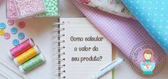 Como calcular o valor do seu produto?
