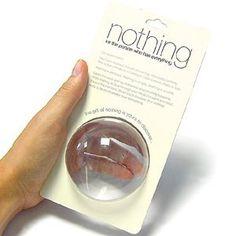 """Jeśli ktoś chce dostać """"nic"""" to jest dla takiej osoby prezent 'gift of nothing'  :-)"""