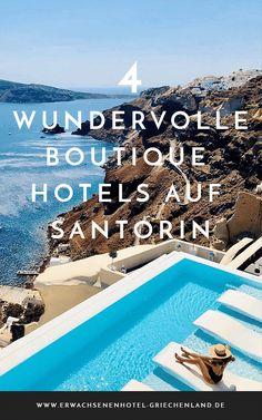 4 wundervolle Boutique Hotels auf Santorin. Adults Only / Erwachsenenhotel Griechenland