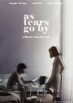 As Tears Go By (1988)  Director: Wong Kar-Wai  Andy Lau, Maggie Cheung, Jacky Cheung