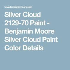 Silver Cloud 2129-70 Paint - Benjamin Moore Silver Cloud Paint Color Details