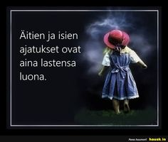 Aitien ja isien ajatukset... - HAUSK.in Motto, Quotes, Movies, Movie Posters, Quotations, Films, Film Poster, Cinema, Movie
