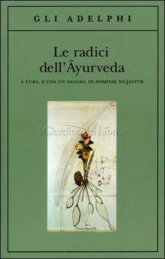 Le Radici dell'Ayurveda - Dominik Wujastyk