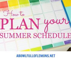 "How to plan your summer schedule ~ I love the ""NO ELECTRONICS"" day"