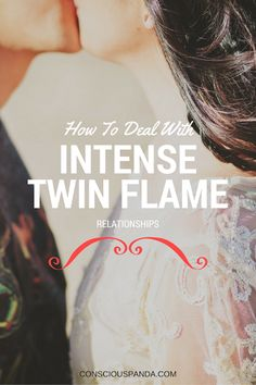 How to Deal With Intense Twin Flame Relationships
