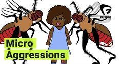 How Microaggressions and Like Mosquito Bites