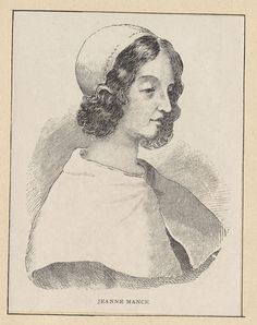Jeanne Mance - [ca. Canadian History, Of Montreal, Canada, Military Women, Famous Women, First Nations, Native American Indians, Genealogy, Old Photos