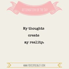 A Quote~Affirmation~Thought to inspire your day.