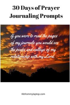 If you were to read the pages of my journals you would see the peaks and valleys of my relationship with my Lord.
