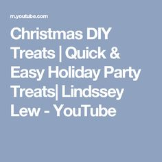 Christmas DIY Treats | Quick & Easy Holiday Party Treats| Lindssey Lew - YouTube
