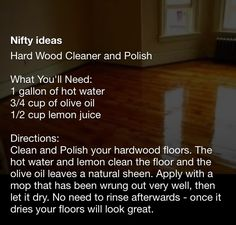 Hardwood Floor Cleaner-start with only 2T olive oil, up to 1/2 cup, not too much or it streaks!