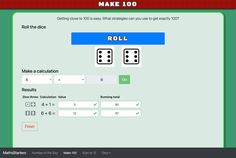 """Make 100 An online game for students. Use 2 six-sided dice and the four operations to """"make 100"""". Math Resources, Online Games, Dice, The 100, Students, Teacher, How To Get, It Is Finished, Writing"""