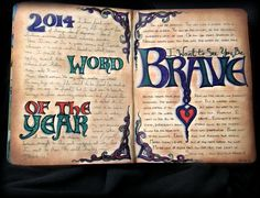 """My 2014 word of the year is """"Brave"""" (obviously). Since I love both the Sara Bareilles song and the Pixar movie, I incorporated both, using a Celtic-ish font and writing in the lyrics behind the title. Pitt artist pen, Prismacolor, gold ink pen, Distress Ink in Tea Dye. See more at http://www.flickr.com/photos/dsylvan/sets"""