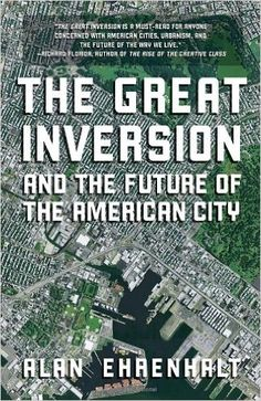 The Great Inversion and the Future of the American City: Alan Ehrenhalt: 9780307474377: Amazon.com: Books