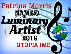 """PATRINA MORRIS NAMED FEBRUARY UTOPIA I.M.E. ™© """"LUMINARY ARTIST"""" FOR HER KINDNESS TO OTHERS AND THE HUMAN EMOTIONS HER SONGS PORTRAY."""