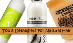 Discover the best detanglers to help dissolve knots and snarls in your natural hair.