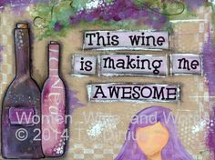 This wine is making me awesome.Greeting card. Funny wine quote.  29W