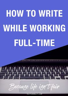 Finding the balance between working all day and writing all night is a challenge but one you're ready to take head on!