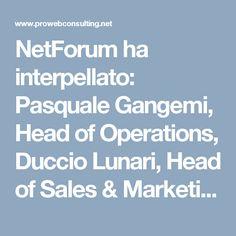 NetForum ha interpellato: Pasquale Gangemi, Head of Operations di Pro Web Consulting per capire storia e ambizioni dell'agenzia e per spiegarne la filosofia di approccio al mercato.