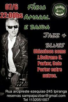 07/06 ♥ HOJE !!! ♥ FÁBIO AMARAL & BANDA ♥ Jazz + Blues no Sampa Jazz Bar ♥ SP ♥  http://paulabarrozo.blogspot.com.br/2014/06/0706-hoje-fabio-amaral-banda-jazz-blues.html