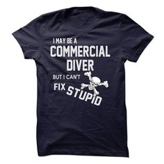 (Greatest Worth) I may be a COMMERCIAL DIVER - Buy Now