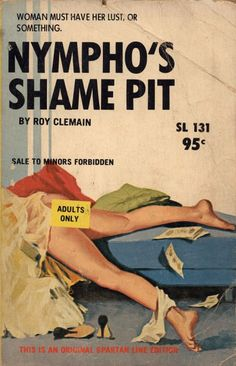 "Pulp Fiction novel cover art, ""Nympho's Shame Pit"". And THAT'S what I'm calling it from now on."