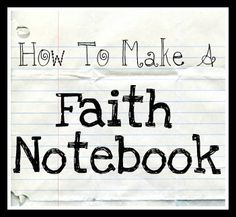 great blog on making a notebook/journal with scriptures that speak to you. personalize with stickers, color markers, etc. Great idea!