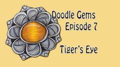 Doodle Gems Episode 7 - Tigers Eye